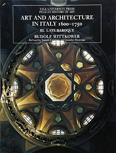 Art and Architecture in Italy, 1600-1750: Late Baroque and Rococo, 1675--1750 Volume 3: Late Baroque v. 3 (The Yale University Press Pelican History of Art Series) by Rudolf Wittkower (1999-09-22)