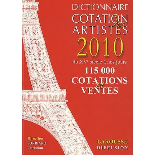 Dictionnaire Cotation des artistes 2010 de Christian Sorriano (28 avril 2010) Broché
