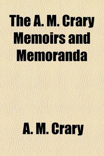 The A. M. Crary Memoirs and Memoranda