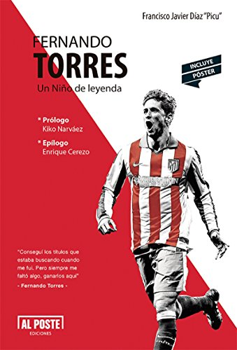 Fernando Torres: Un Niño de leyenda eBook: Francisco Javier ...
