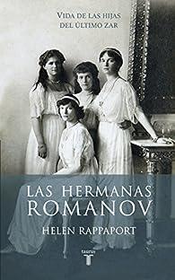 Las hermanas Romanov par Helen Rappaport