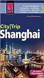 Reise Know-How CityTrip Shanghai: Reiseführer mit Faltplan und kostenloser Web-App -