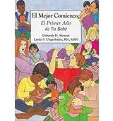 El Mejor Comienzo: El Primer Ano de Tu Bebe (Paperback)(English / Spanish) - Common