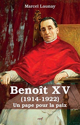 Livre gratuits en ligne Benoît XV (1914-1922) : Un pape pour la paix pdf