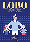 LOBO (Antología moderna de papás poetas) (Poesía)