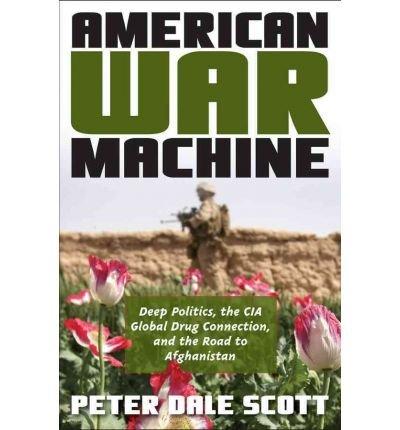 [(American War Machine: Deep Politics, the CIA Glo...