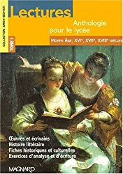 Lectures, anthologie pour le lycée, tome 1 : Moyen-Âge, XVIe siècle, XVIIe siècle et XVIIIe siècle