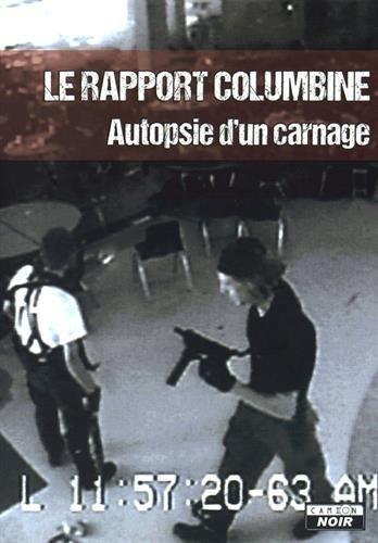LE RAPPORT COLUMBINE Autopsie d'un carnage