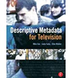 [(Descriptive Metadata for Television: An End-to-End Introduction )] [Author: Mike Cox] [May-2006]