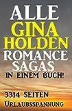 Alle Gina Holden Romance Sagas in einem Buch - 3314 Seiten Urlaubsspannung