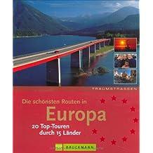Die schönsten Routen in Europa: 20 Top-Touren durch 15 Länder