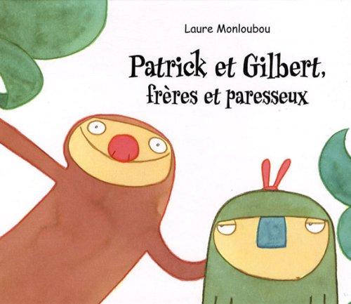Patrick et Gilbert, frres paresseux