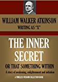 THE INNER SECRET OR THAT SOMETHING WITHIN A story of awakening, enlightenment and initiation (Timeless Wisdom Collection Book 173)