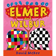 Elmer and Wilbur (Elmer Picture Books, Band 4)