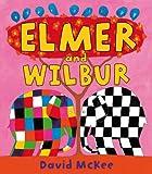 Elmer and Wilbur (Elmer Picture Books)
