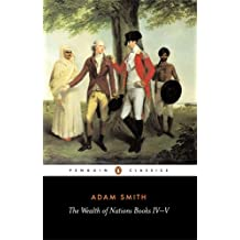 The Wealth of Nations: Books IV-V (Penguin Classics)