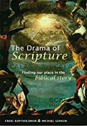 The Drama of Scripture - Finding Our Place in the Biblical Story