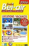 Locations vacances 2006 : Guide Bel-air
