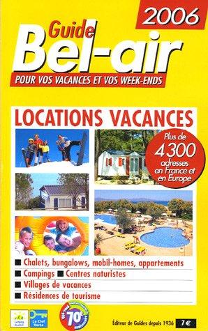 Locations vacances 2006 : Guide Bel-a