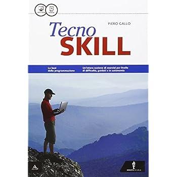 Skill. Tecno Skill. Per Gli Ist. Tecnici E Professionali. Con E-Book. Con Espansione Online