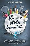 Er war stets bemüht... - Kreative Formulierungshilfen für Zeugnisse und Schulberichte der Klassenstufen 1-4 - Rüdiger Burgdorf