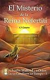 Image de El misterio de la Reina Nefertiti (Charlie Wilford y la Orden de los Caballeros del Tiempo nº 1)