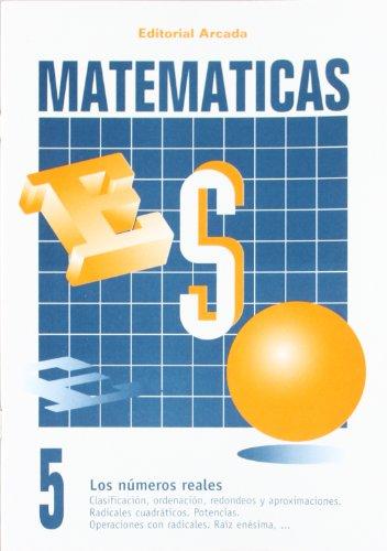 Matemáticas. Los Números Reales 5º ESO (Eso Matematicas)