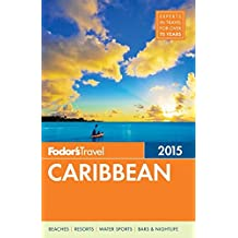 Fodor's Caribbean 2015 (Full-color Travel Guide)