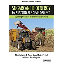 Sugarcane Bioenergy for Sustainable Development: Expanding Production in Latin America and Africa (Routledge Studies in Bioenergy) (English Edition)