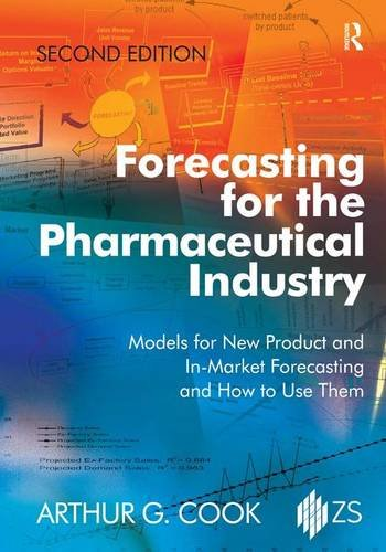 Forecasting for the Pharmaceutical Industry: Models for New Product and In-Market Forecasting and How to Use Them (Tayl70)