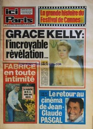 ICI PARIS No 2027 Du 09/05/1984 - LA GRANDE HISTOIRE DU FESTIVAL DE CANNES -GRACE KELLY / REVELATION -FABRICE EN TOUTE INTIMITE -LE RETOUR AU CINEMA DE JEAN-CLAUDE PASCAL
