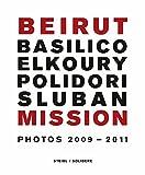 Beirut mission, photos 2009-2011 - Basilico Elkoury Polidori Sluban