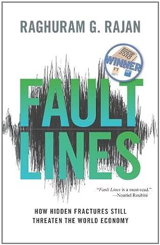 Fault Lines – How Hidden Fractures Still Threaten the World Economy