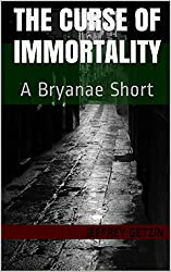 The Curse of Immortality: A Bryanae Short (English Edition)