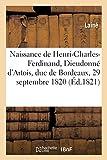 Lettre du 3 octobre 1820 au Vicomte Héricart de Thury sur la naissance: de Mgr Henri-Charles-Ferdinand, Dieudonné d'Artois, duc de Bordeaux, le 29 septembre 1820