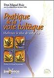 Pratique de la voie toltèque - Maîtrisez le rêve de votre vie de Don Miguel Ruiz (6 juin 2005) Broché