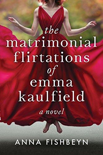 the-matrimonial-flirtations-of-emma-kaulfield-a-novel