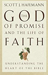 The God of Promise and the Life of Faith: Understanding the Heart of the Bible by Scott J. Hafemann (2001-11-07)
