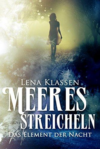 Buchseite und Rezensionen zu 'Meeresstreicheln: Das Element der Nacht 2 (Abenddunkel)' von Lena Klassen