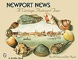 Newport News: A Vintage Postcard Tour by Harold N Cones Ph.D. (2007-07-01)