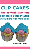 Image de CupCakes  Babies with Blankets  Step by Step Instructions with Photo Guide (English Edition)