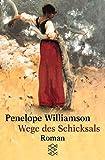 Wege des Schicksals: Roman - Penelope Williamson