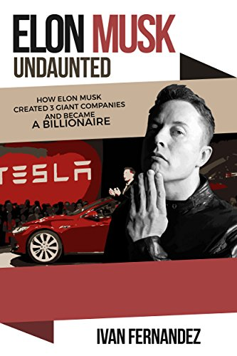 elon musk undaunted how elon musk created 3 giant companies and became a. Black Bedroom Furniture Sets. Home Design Ideas