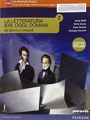 La letteratura ieri, oggi, domani. Vol. 2. Ediz. mylab. Per le Scuole superiori. Con e-book. Con espansione online