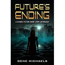 Future's Ending: A Science Fiction Short Story Anthology (English Edition)