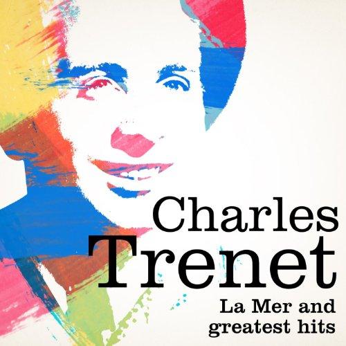 Charles Trenet : La mer and Gr...