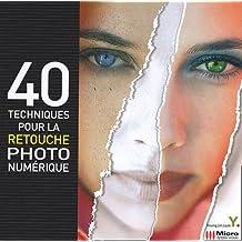 40 techniques pour la retouche photo numérique