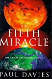 The Fifth Miracle: The Search For the Origin of Life: Search for the Origins of Life (Allen Lane Science)