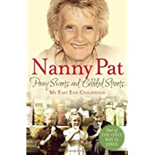 Penny Sweets and Cobbled Streets: My East End Childhood by Nanny Pat (2012-08-16)