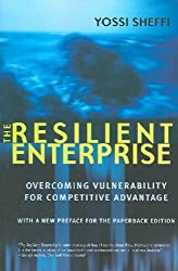 [(The Resilient Enterprise: Overcoming Vulnerability for Competitive Advantage )] [Author: Yossi Sheffi] [Apr-2007]